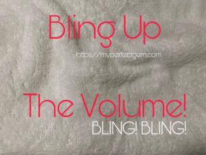 Bling Up The Volume